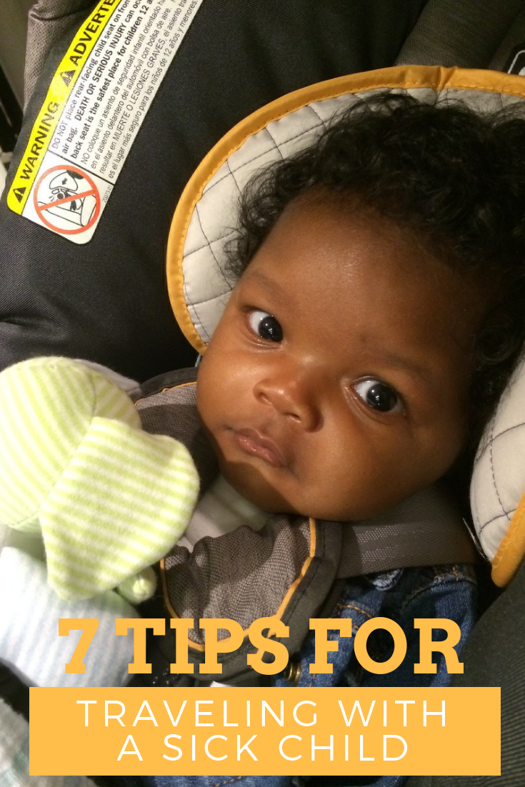You've been planning your vacation for months but now your child is sick. Do you cancel? Here are 7 tips on traveling with a sick child.